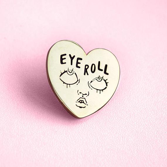 Épinglette en émail Eye Roll Pour la jeune adolescente qui a de l'humour. 10 $